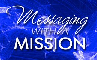 Messaging with a MISSION