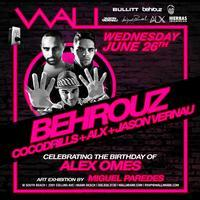 ✦ BEHROUZ & COCODRILLS ✦ AT WALL Along With ALX &...