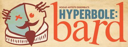 Rogue Artists Ensemble's HYPERBOLE: bard - 1st Thursday