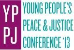 Young People's Peace & Justice Conference '13