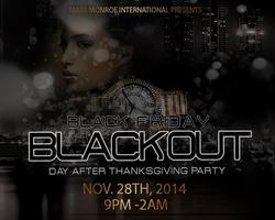 Black Friday/ Black Out     Day After Thanksgivings...
