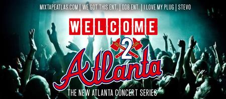 "WELCOME 2 ATLANTA""  The New Atlanta Concert Series"