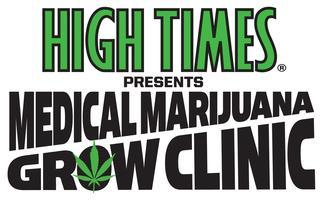 HIGH TIMES presents Medical Marijuana Grow Clinic -...