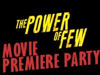 The Power of Few Movie Premiere Party ~ 1 HOUR...