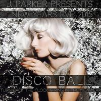 J. Parker NYE 2015, Disco Ball