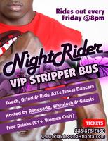 Night Rider - VIP Stipper Bus with Renegade, Whiplash...