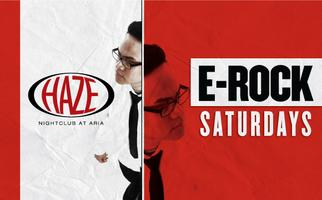 E-Rock Saturdays w/ DJ E-Rock at HAZE Nightclub