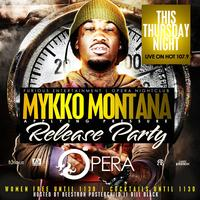 MYKKO MONTANA mixtape release Party Thursday at Opera
