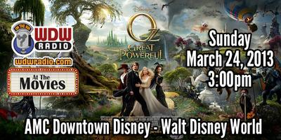 WDW Radio At the Movies - Oz The Great and Powerful...