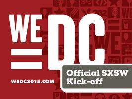 #WeDC Official SXSW Kick-Off Event