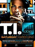 TI CIAA Grand Finale Saturday March 2nd @ Label