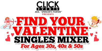 Find Your Valentine Singles Mixer!