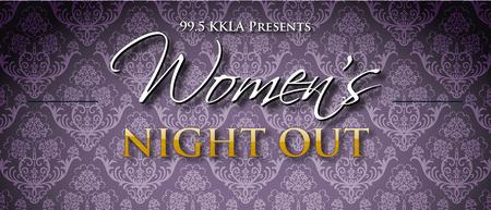99.5 KKLA Women's Night Out 2013