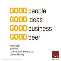 HUB Grand Rapids: Good Beer Networking Event