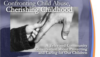 Confronting Child Abuse, Cherishing Childhood: Live...