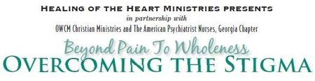 Beyond Pain to Wholeness:  Overcoming the Stigma