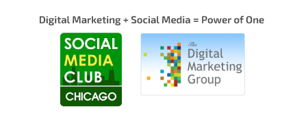 Digital Marketing + Social Media = Power of One, Presented by The Digital Marketing Group and Social Media Club Chicago
