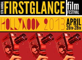 13th Annual FirstGlance Film Fest Hollywood