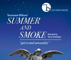 Summer and Smoke by Tennessee Williams,  Directed by Terry Schreiber
