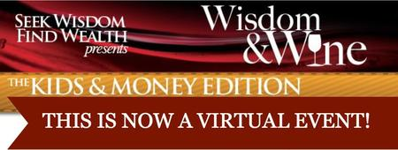 Wisdom & Wine - The KIDS & MONEY EDITION