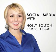 Social Media by Holly Bolton, FSMPS, CPSM