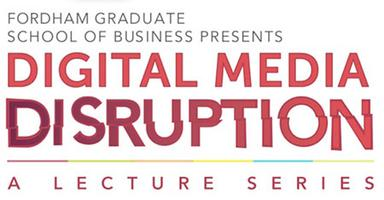 Digital Media Disruption Lecture Series: Changing...