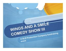 Wings and A Smile Comedy Show III Fundraiser