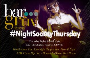 BarGruv presents Night Society Thursday inside...
