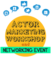 Actor Marketing Workshop and Networking Event