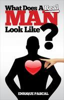 What a REAL MAN Looks Like - Part II Personal &...