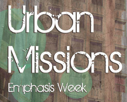 Urban Missions Emphasis Week