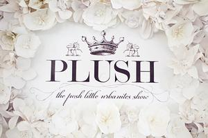 PLUSH: the posh little urbanites show