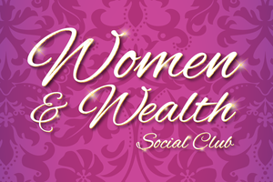 Women and Wealth Social Club July Meeting