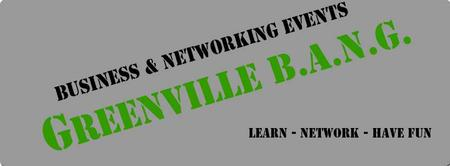 Greenville BANG April 2013 - Prospecting Clients, Know...