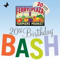 Ferry Plaza Farmers Market Birthday Bash: Celebrating...