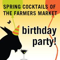 Birthday Party! Spring Cocktails of the Farmers Market