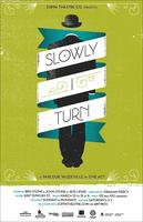 Zuppa Theatre Co. Presents: Slowly I Turn: A Parlour...