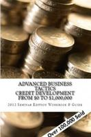 Advanced Credit Tactics for Personal and Business Credit