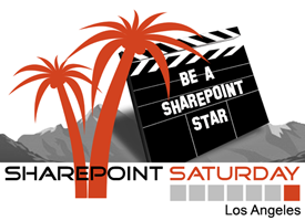 "SharePoint Saturday Los Angeles ""Be a SharePoint Star"""