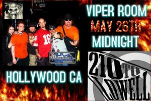 210 to Lowell Live @ The Viper Room