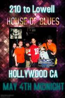 210 to Lowell Live @ House of Blues