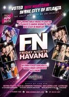 FN Friday Nights Havana presents The only place to be...