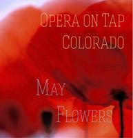 Opera on Tap at Deer Pile - May