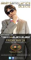 RoGizz aka Black Blago performing live : May 24