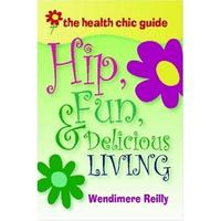 Hip, Fun & Delicious Living