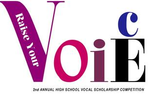 2nd Annual RAISE YOUR VOICE High School Vocal...