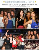 ☀TheSummerSocial... Part II☀ Saturday Night, 5/25/13 @...