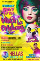 MAY 17TH VIVA LA FRIDAY @ HELLAS NIGHTCLUB