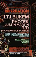 RE:CREATION w/ LTJ BUKEM, PHOTEK, JUSTIN MARTIN ++