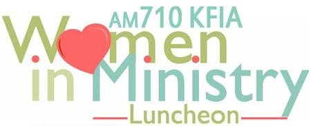 AM710 KFIA Women in Ministry Luncheon